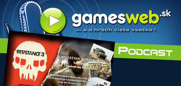 GamesWeb.sk podcast - Resistance 3 Event 6. 9. 2011
